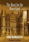 The Hunt for the Brass Gun!: The Babalues