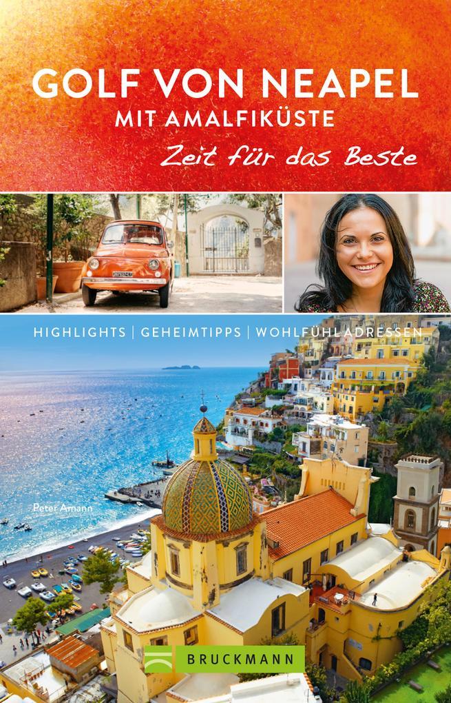 Bruckmann Reiseführer Golf von Neapel und Amalfiküste: Zeit für das Beste als eBook epub