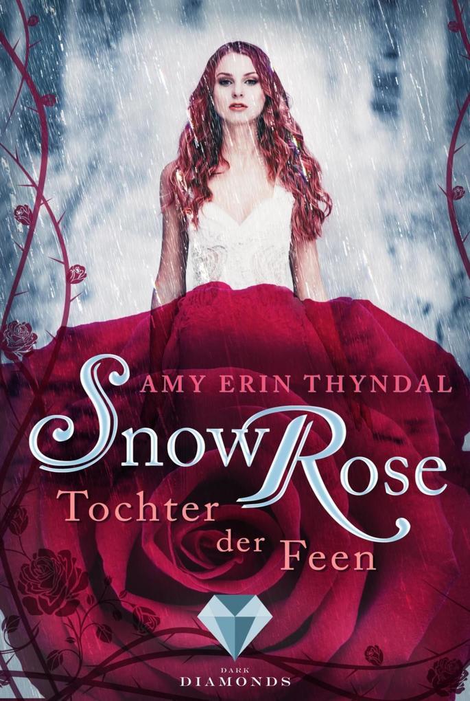 SnowRose. Tochter der Feen (Königselfen-Reihe 3) als eBook