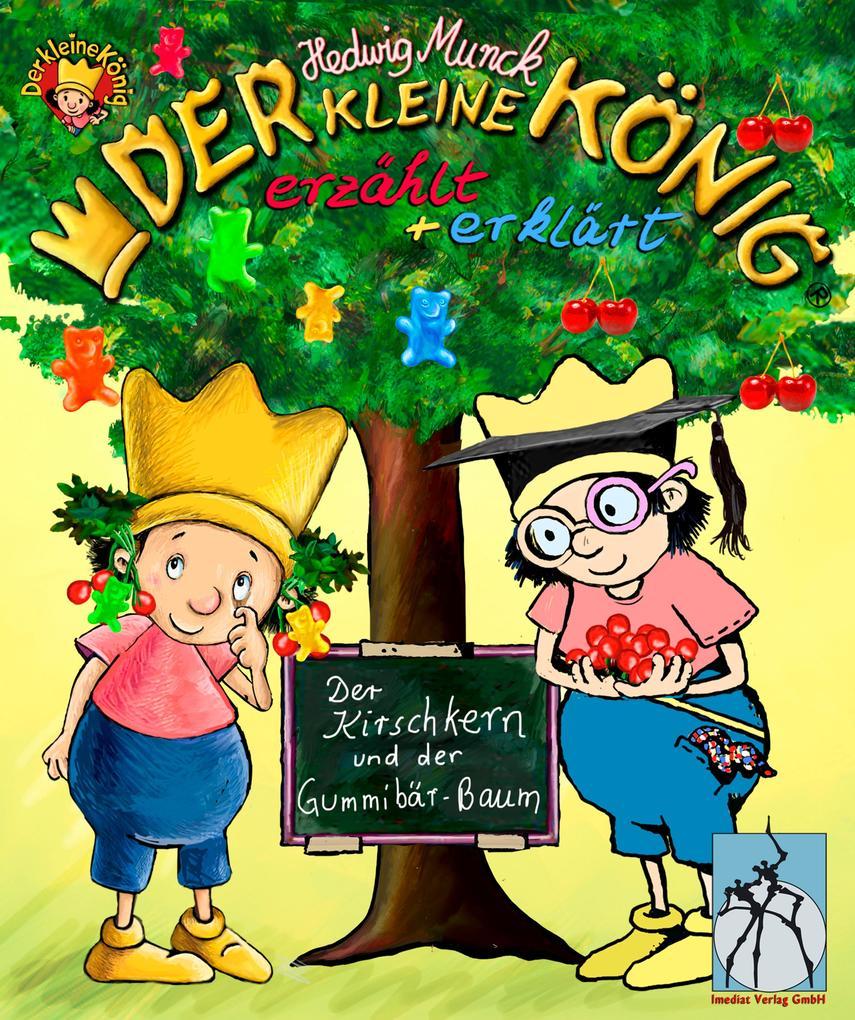 Der kleine König - Der Kirschkern und der Gummibär-Baum als eBook