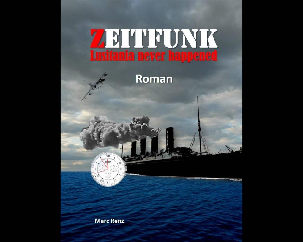Zeitfunk - Lusitania never happened als eBook epub