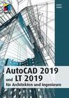 AutoCAD 2019 und LT 2019 für Archietkten und Ingenieure