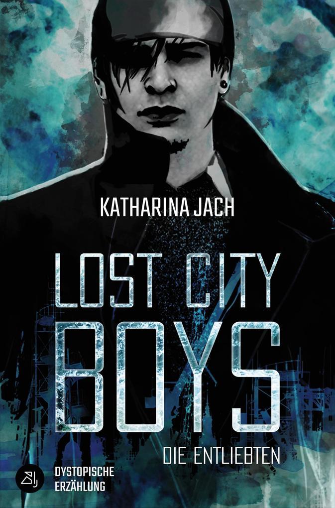 Lost City Boys: Die Entliebten als eBook