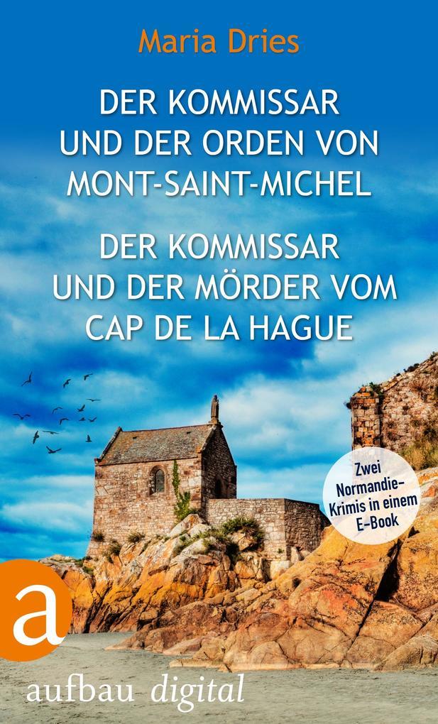Der Kommissar und der Orden von Mont-Saint-Michel & Der Kommissar und der Mörder vom Cap de la Hague als eBook
