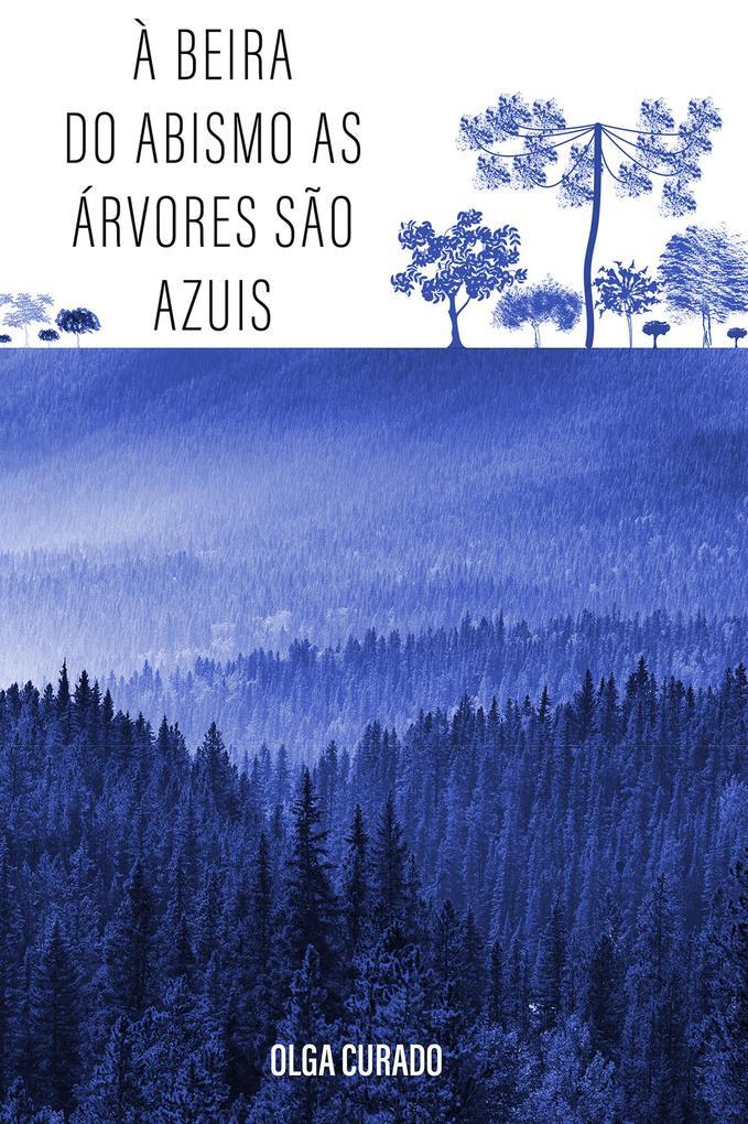 À beira do abismo as árvores são azuis