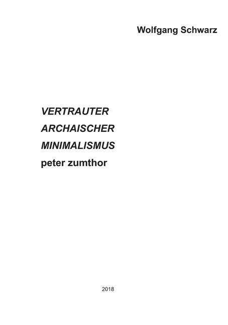 Vertrauter Archaischer Minimalismus Peter Zumthor als Taschenbuch