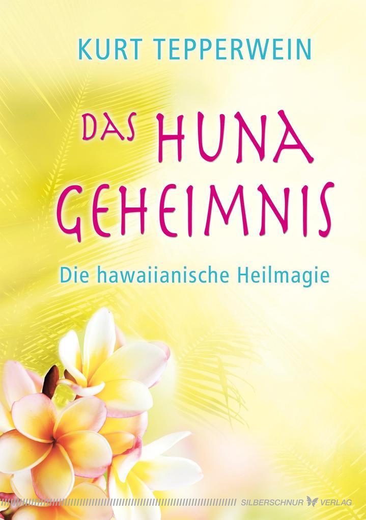 Das Huna-Geheimnis als eBook epub