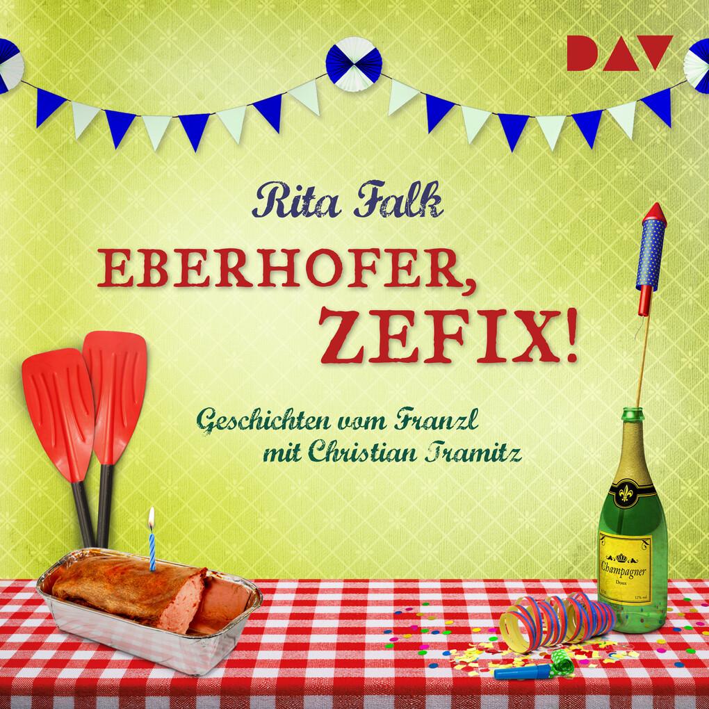 Eberhofer, zefix! Geschichten vom Franzl als Hörbuch Download