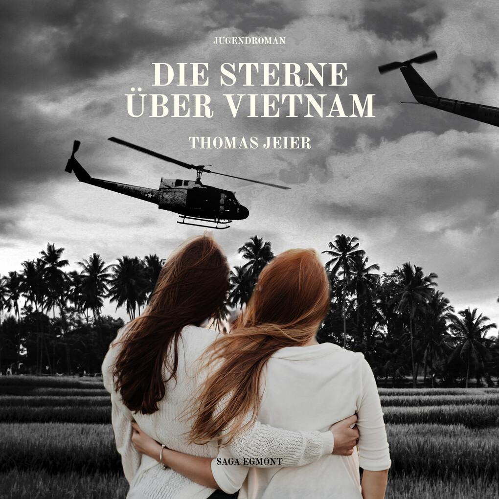 Die Sterne über Vietnam (Ungekürzt)