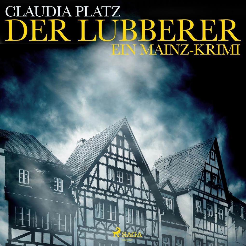 Der Lubberer - Ein Mainz-Krimi (Ungekürzt)