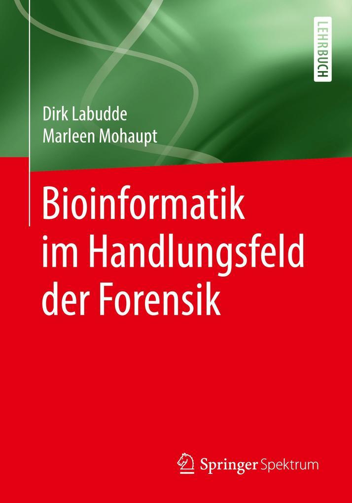 Bioinformatik im Handlungsfeld der Forensik als Buch