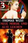 Sammelband 3 Thriller: Neue Morde und alte Leichen