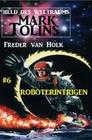 Roboterintrigen Mark Tolins - Held des Weltraums #6