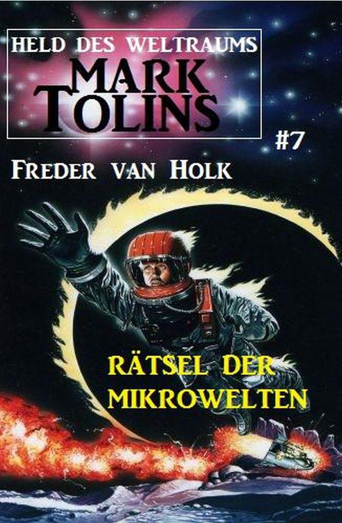 Rätsel der Mikrowelten Mark Tolins - Held des Weltraums #7 als eBook