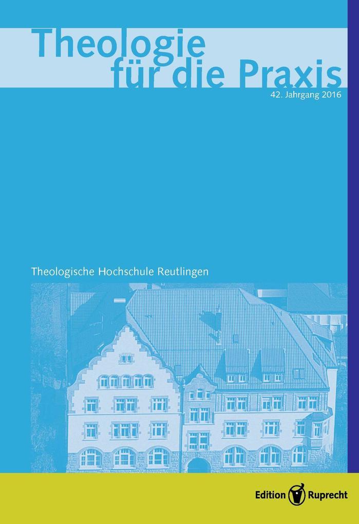 Theologie für die Praxis 2016 - Einzelkapitel - Martin Luther - Lehrer des kontemplativen Gebets als eBook
