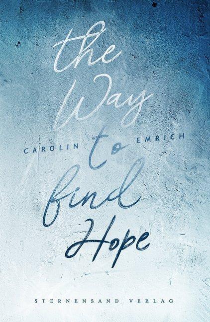 The way to find hope: Alina & Lars als Taschenbuch