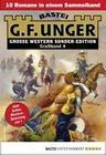 G. F. Unger Sonder-Edition Großband 4 - Western-Sammelband