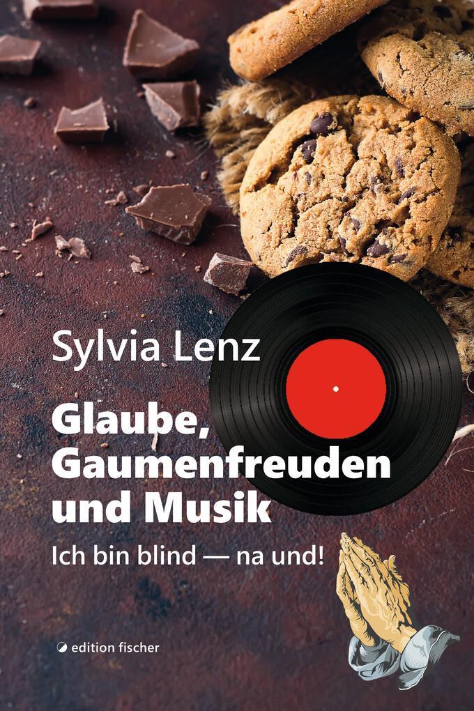 Glaube, Gaumenfreuden und Musik als eBook