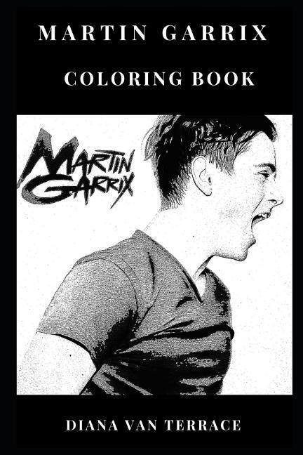Martin Garrix Coloring Book: Musical Wonderkid and Edm ...
