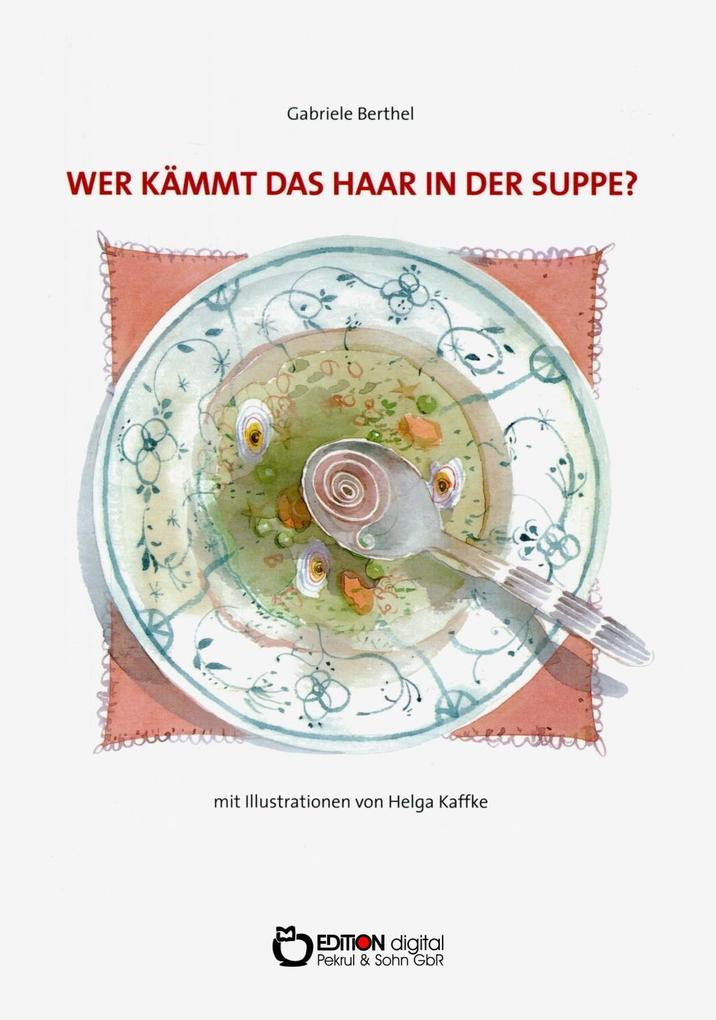 Wer kämmt das Haar in der Suppe? als Buch (kartoniert)