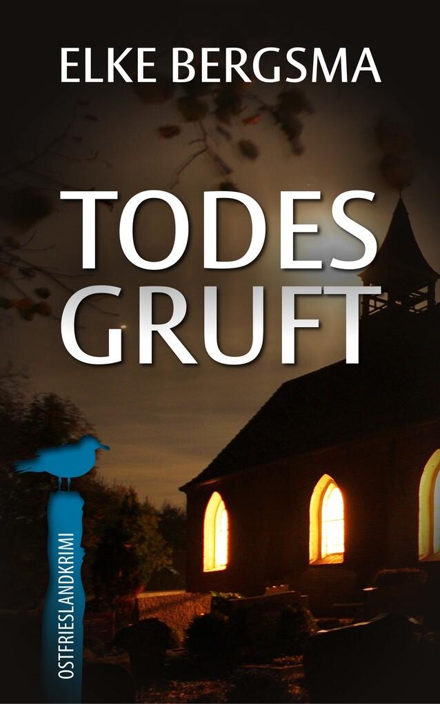 Todesgruft - Ostfrieslandkrimi als eBook
