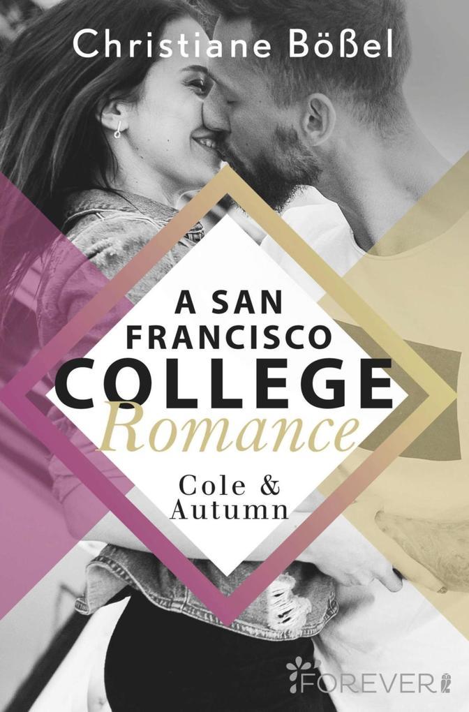 Cole & Autumn - A San Francisco College Romance als eBook