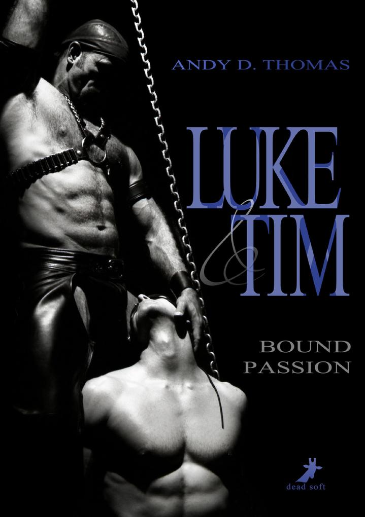Luke & Tim - Bound Passion als eBook epub
