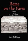 Home on the Farm: Essays on a Michigan Childhood