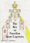 The Key to Freedom from Captivity