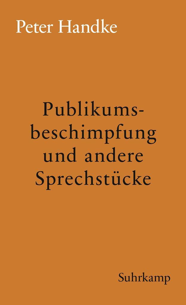 Publikumsbeschimpfung und andere Sprechstücke als eBook
