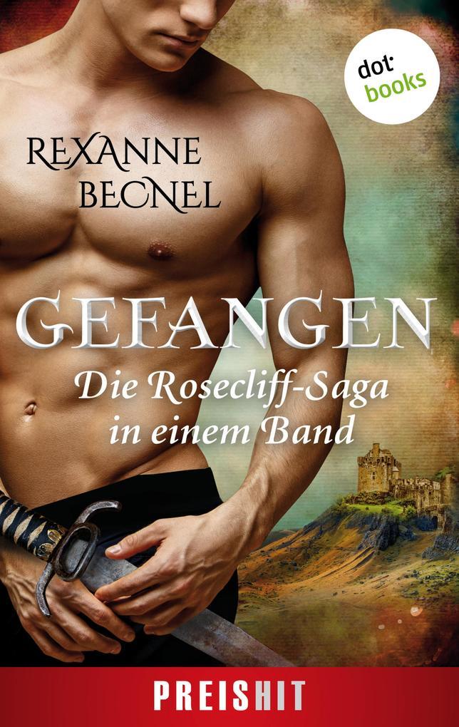 Gefangen - Die Rosecliff-Saga in einem Band als eBook