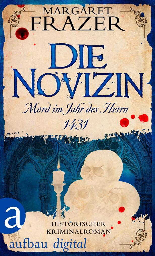 Die Novizin. Mord im Jahr des Herrn 1431 als eBook