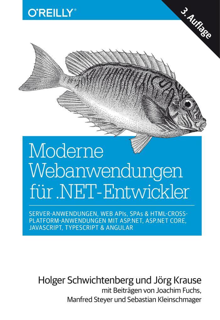 Moderne Webanwendungen für .NET-Entwickler: Server-Anwendungen, Web APIs, SPAs & HTML-Cross-Platform-Anwendungen mit ASP.NET, ASP.NET Core, JavaScript, TypeScript & Angular als eBook