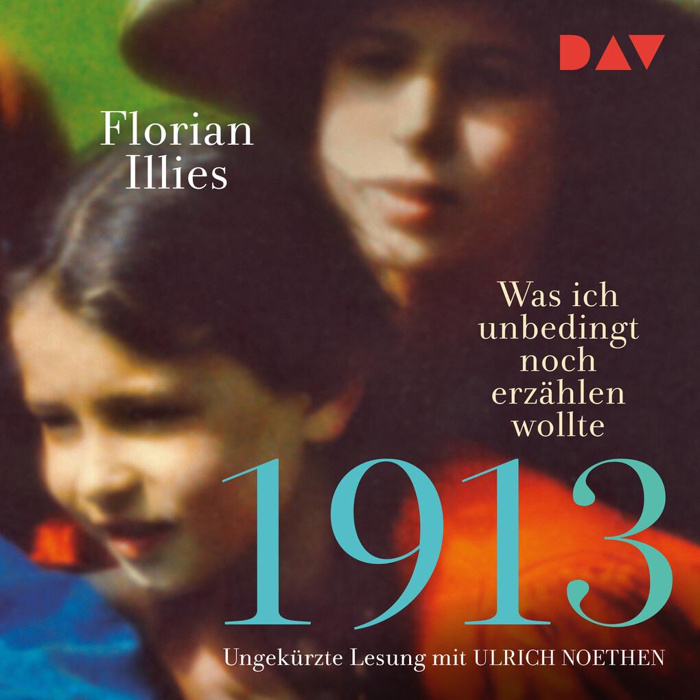 1913 - Was ich unbedingt noch erzählen wollte als Hörbuch Download