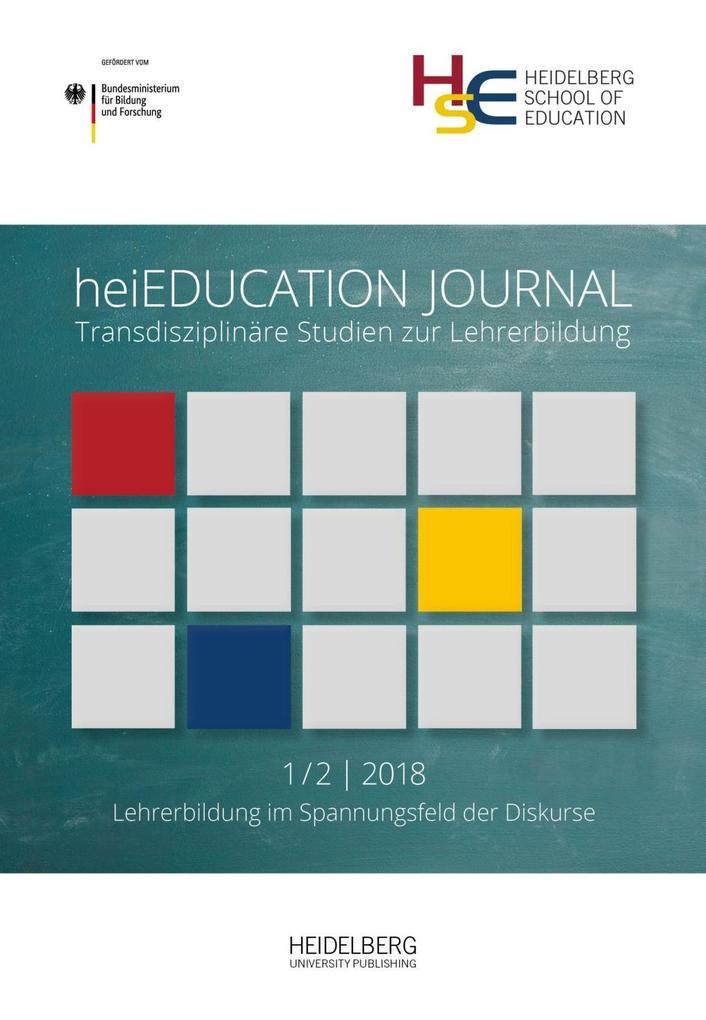heiEDUCATION JOURNAL / Lehrerbildung im Spannungsfeld der Diskurse als Buch