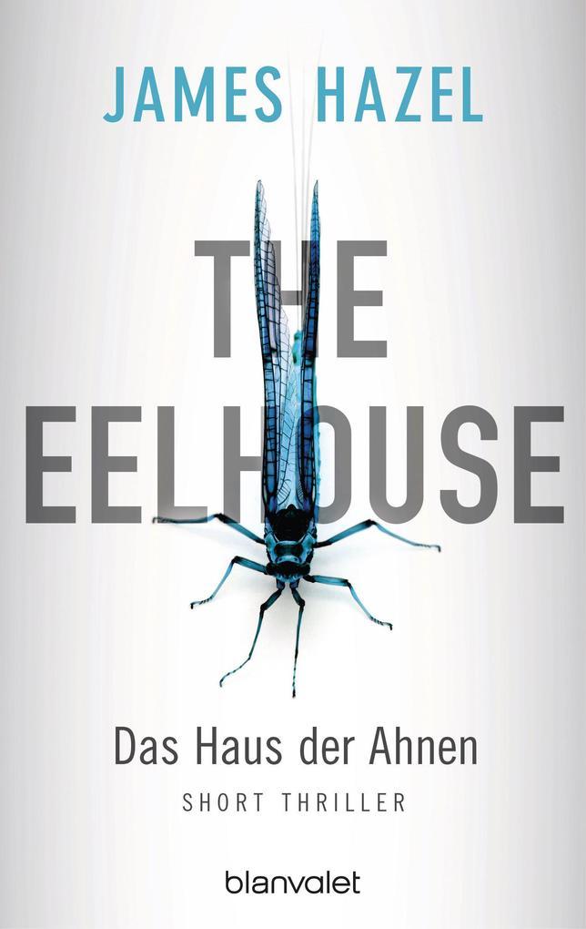 The Eelhouse - Das Haus der Ahnen als eBook