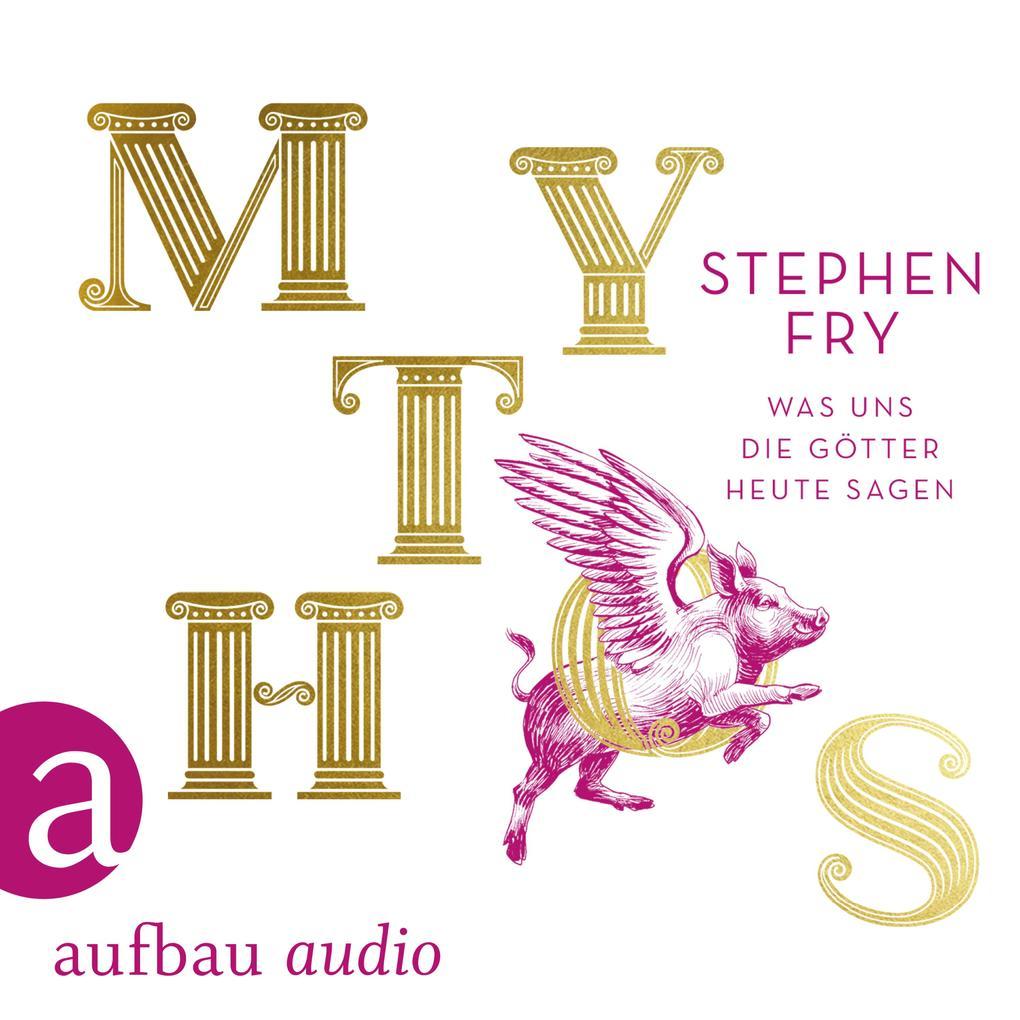 Mythos - Was uns die Götter heute sagen (Ungekürzt) als Hörbuch Download