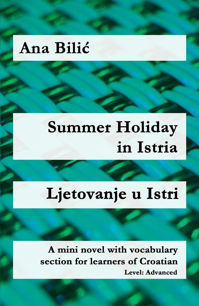 Summer Holiday in Istria / Ljetovanje u Istri als eBook