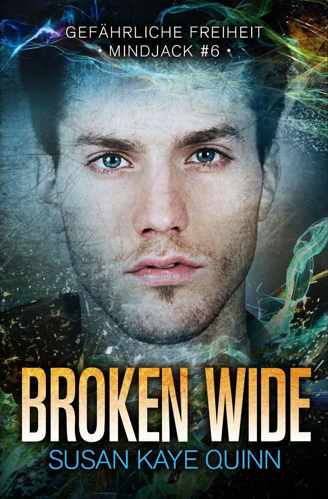 Broken Wide - Gefährliche Freiheit (Mindjack #6) als eBook