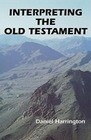 Interpreting the Old Testament: A Practical Guide