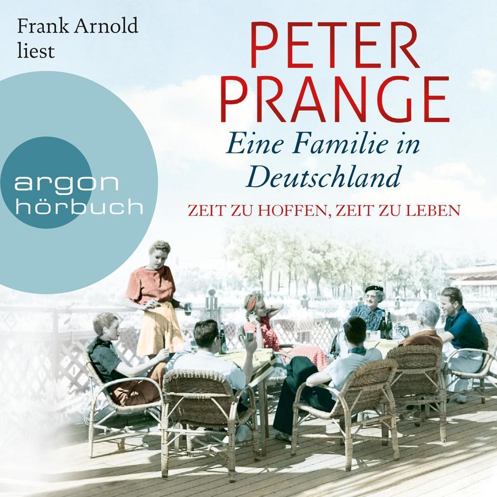 Eine Familie in Deutschland - Zeit zu hoffen, Zeit zu leben (Ungekürzte Lesung) als Hörbuch Download