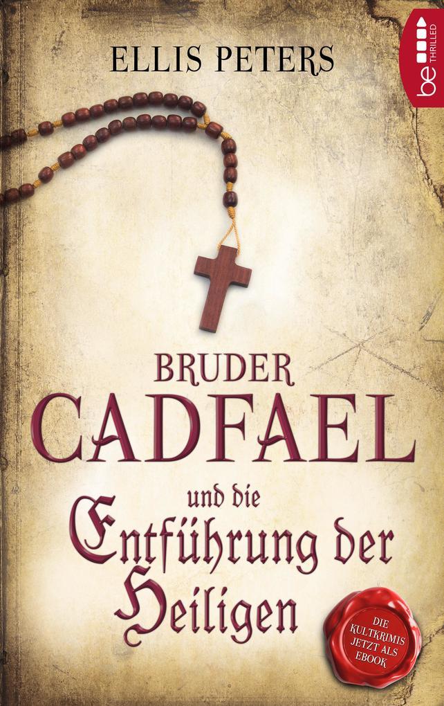 Bruder Cadfael und die Entführung der Heiligen als eBook