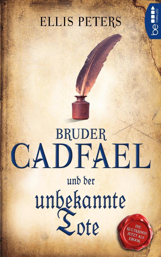 Bruder Cadfael und der unbekannte Tote als eBook
