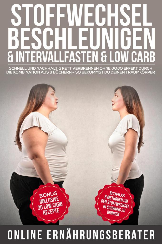 Stoffwechsel beschleunigen & Intervallfasten & Low Carb als eBook epub
