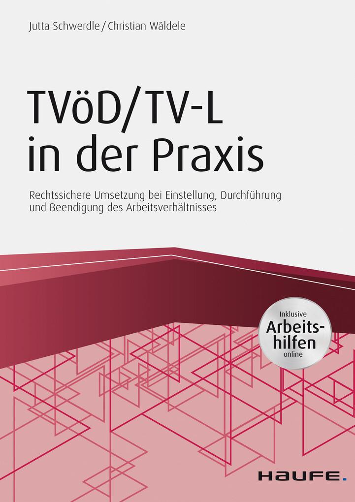 TVöD/TV-L in der Praxis - inkl. Arbeitshilfen online als eBook