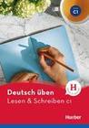 Deutsch üben Lesen & Schreiben C1