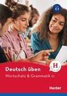 Deutsch üben - Wortschatz & Grammatik C1