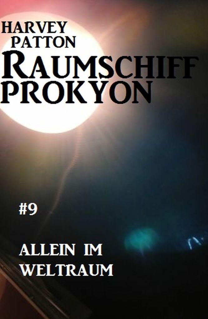 Raumschiff Prokyon - Allein im Weltraum: Raumschiff Prokyon #9 als eBook