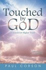 Touched by God: A Search for Higher Truth