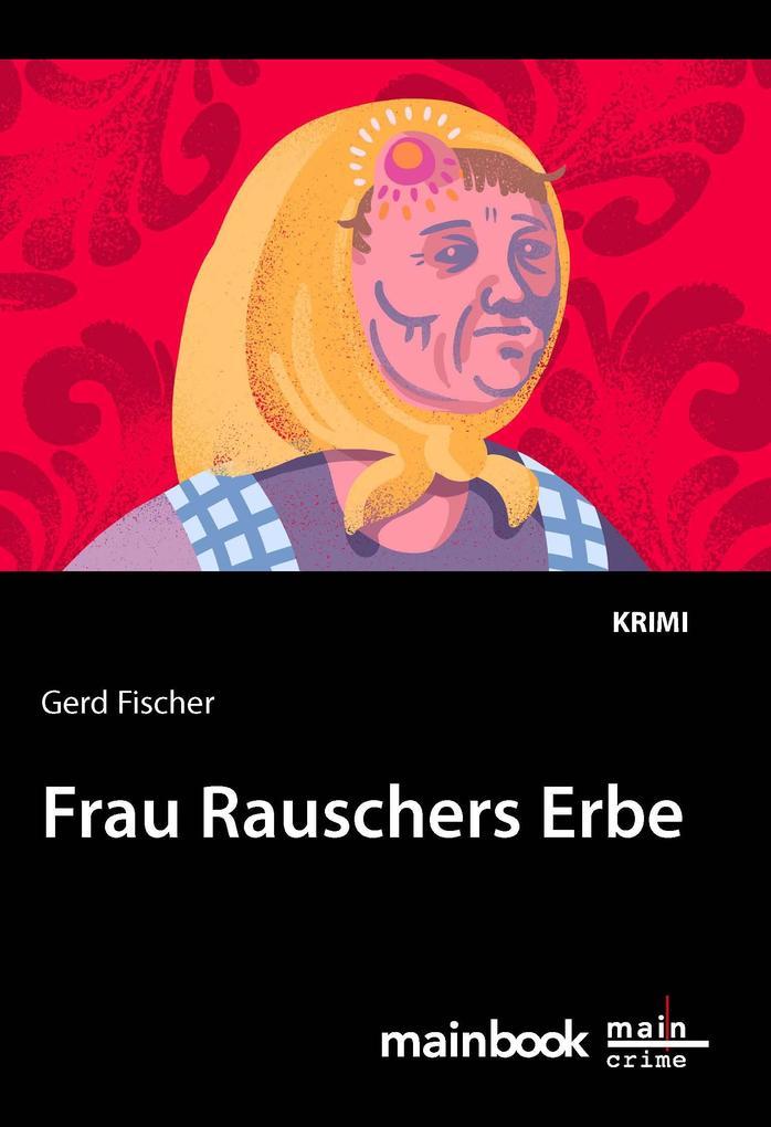Frau Rauschers Erbe als Taschenbuch